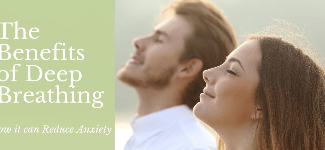 Benefits of Deep BreathingCan Reduce Anxiety