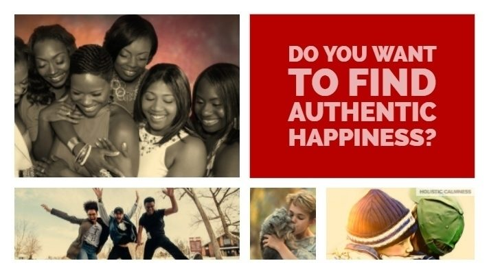 Do you Want to Find Authentic Happiness?