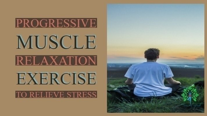 Progressive Muscle Relaxation Exercise to Relieve Stress