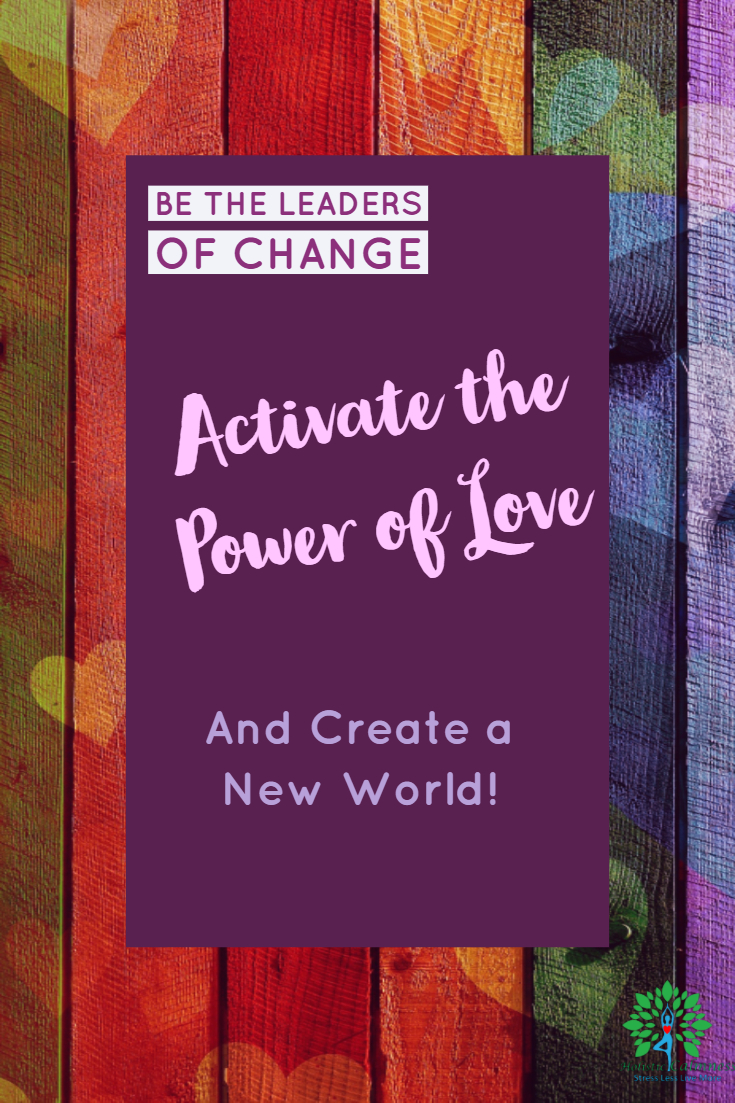 Activate the Power of Love