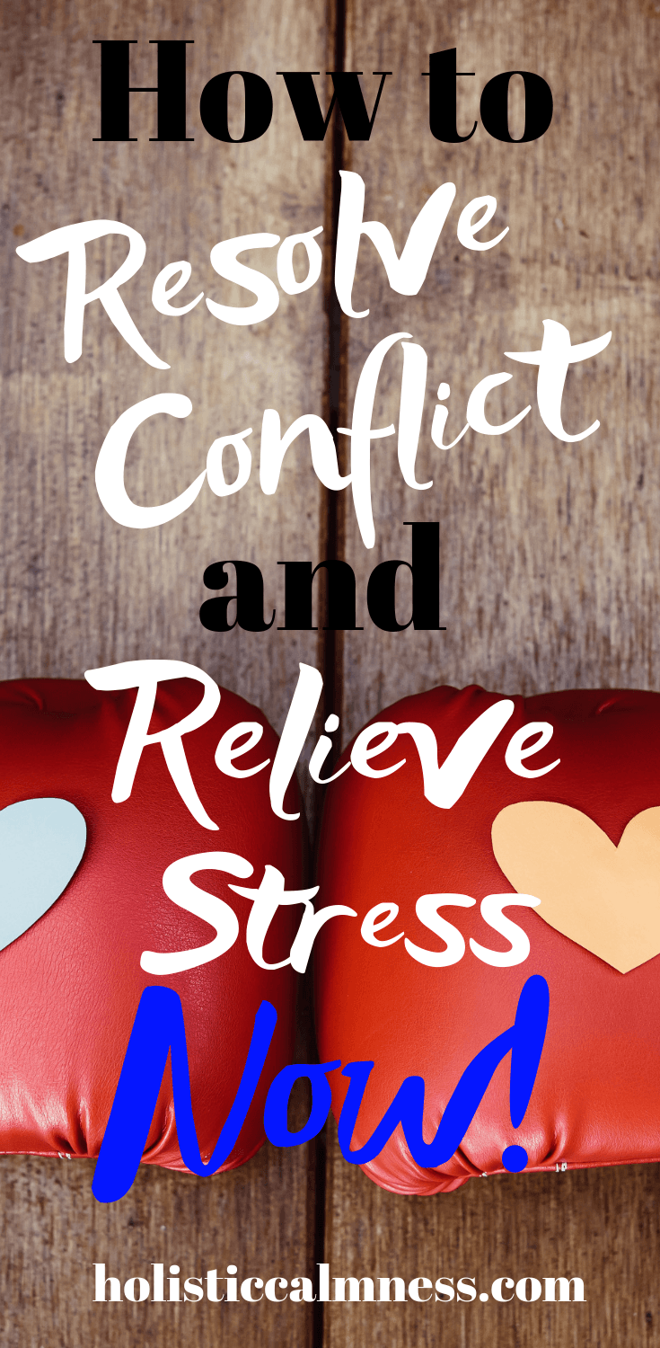 How to resolve conflict and relieve stress now