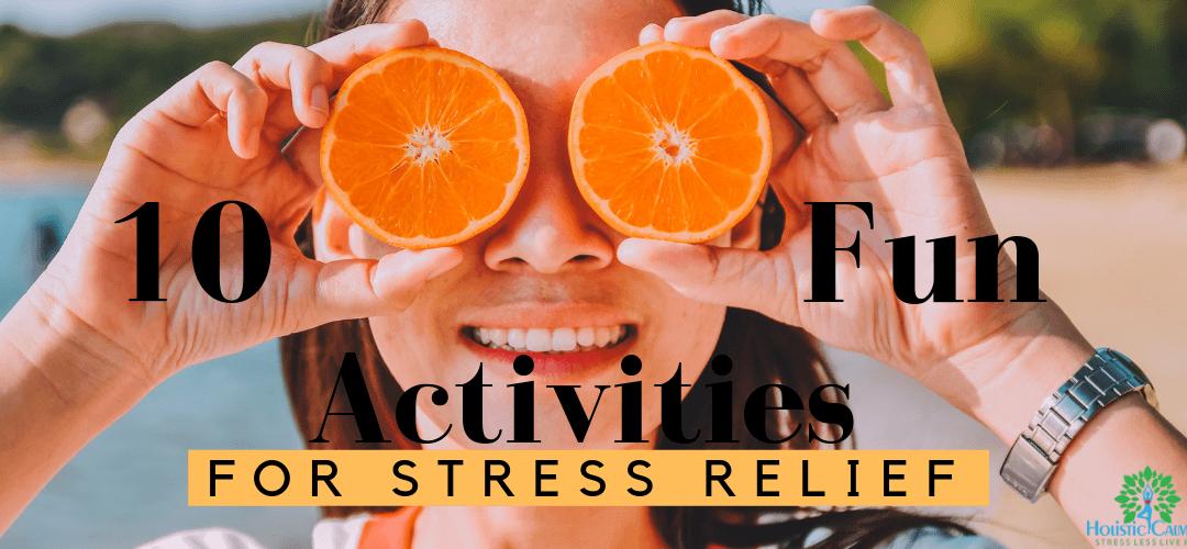 10 Fun Activities for Stress Relief
