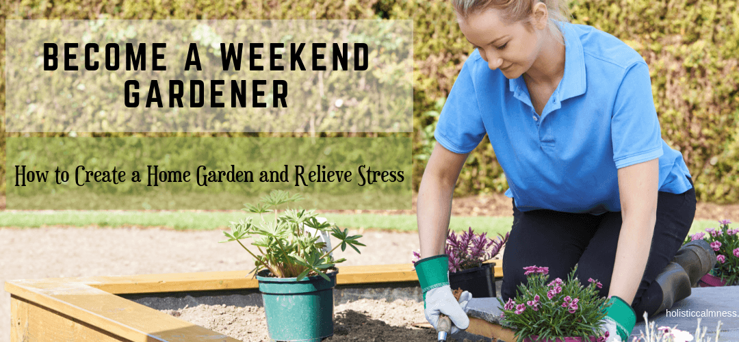 Home Gardening For Stress Relief